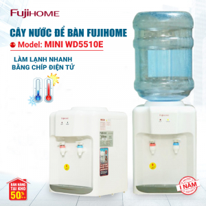 Cây Nước Nóng Lạnh Để Bàn Mini FUJIHOME WD5510E