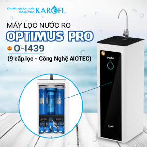Máy lọc nước RO KAROFI OPTIMUS PRO O-I439 (9 cấp lọc - công nghệ AioTec)