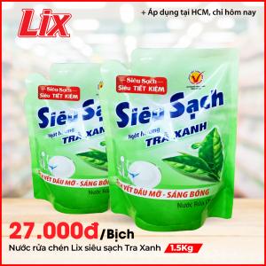 Nước Rửa Chén LIX Túi 1.5KG Siêu Sạch Hương Trà Xanh